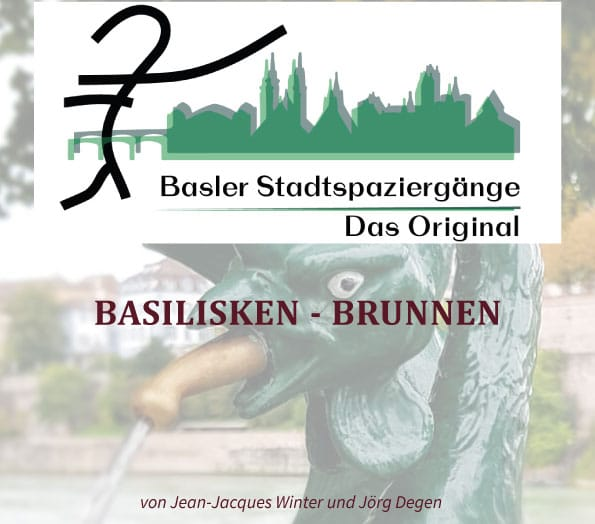 Basler Stadtspaziergänge – Das Original, Basilisken – Brunnen ¦ ©Jean-Jacques Winter, Jörg Degen