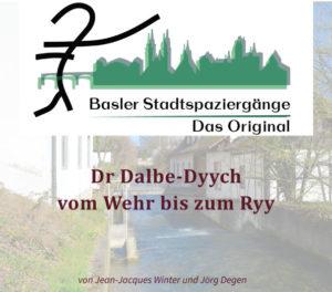 Basler Stadtspaziergänge, Dr Dalbe-Dyych - vom Wehr bis zum Ryy ¦ ©Jean-Jacques Winter, Jörg Degen