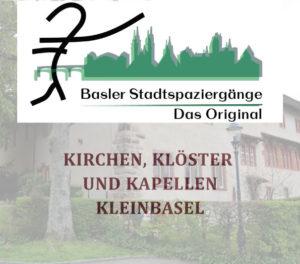 Basler Stadtspaziergänge – Das Original, Kirchen, Klöster und Kapellen – Kleinbasel ¦ ©Jean-Jacques Winter, Jörg Degen