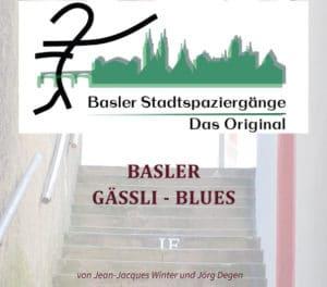 Basler Stadtspaziergänge – Das Original, Basler Gässli-Blues ¦ ©Jean-Jacques Winter, Jörg Degen